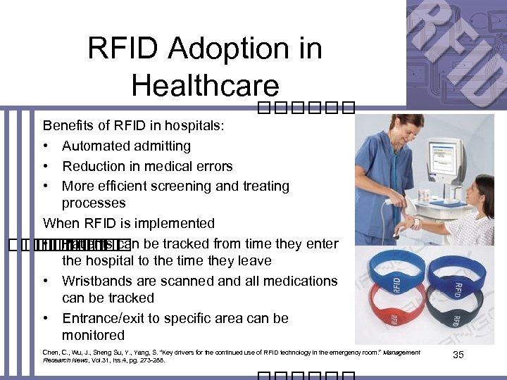 RFID Adoption in Healthcare Benefits of RFID in hospitals: • Automated admitting • Reduction