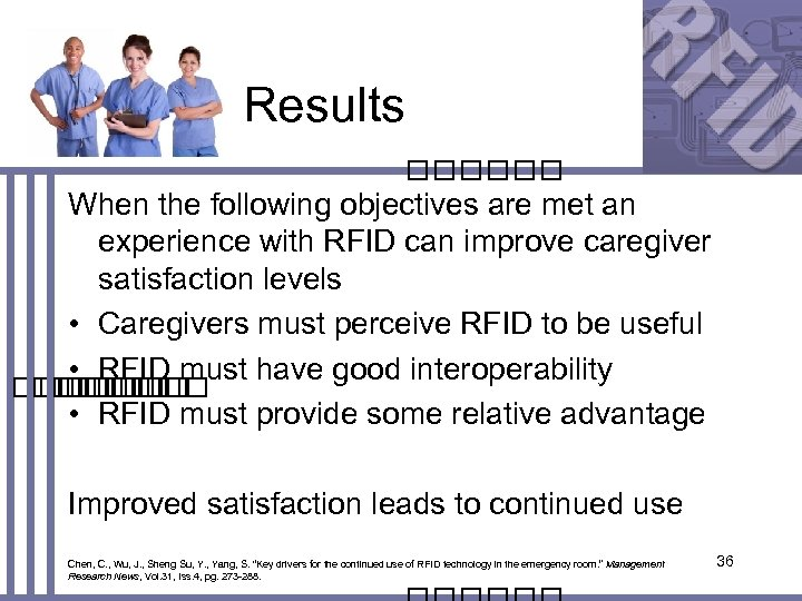 Results When the following objectives are met an experience with RFID can improve caregiver