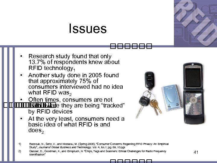 Issues • Research study found that only 13. 7% of respondents knew about RFID