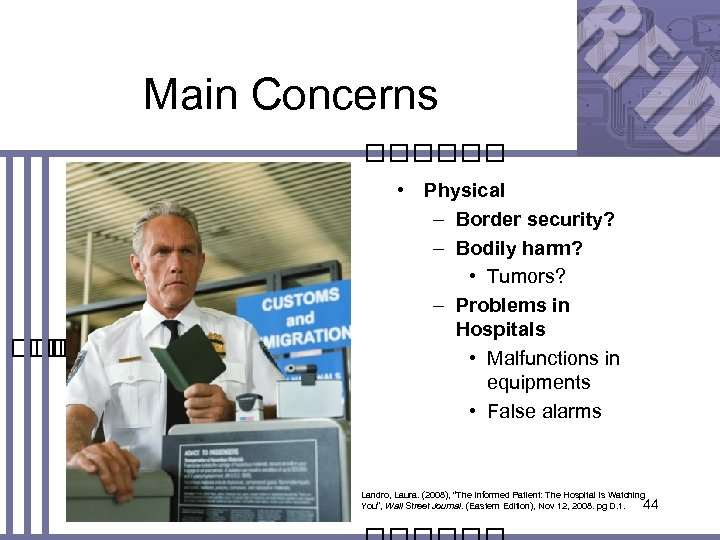 Main Concerns • Physical – Border security? – Bodily harm? • Tumors? – Problems