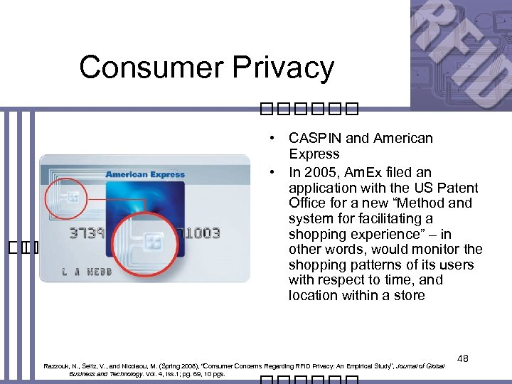 Consumer Privacy • CASPIN and American Express • In 2005, Am. Ex filed an