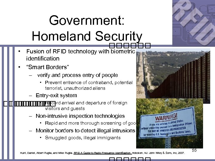 """Government: Homeland Security • Fusion of RFID technology with biometric identification • """"Smart Borders"""""""