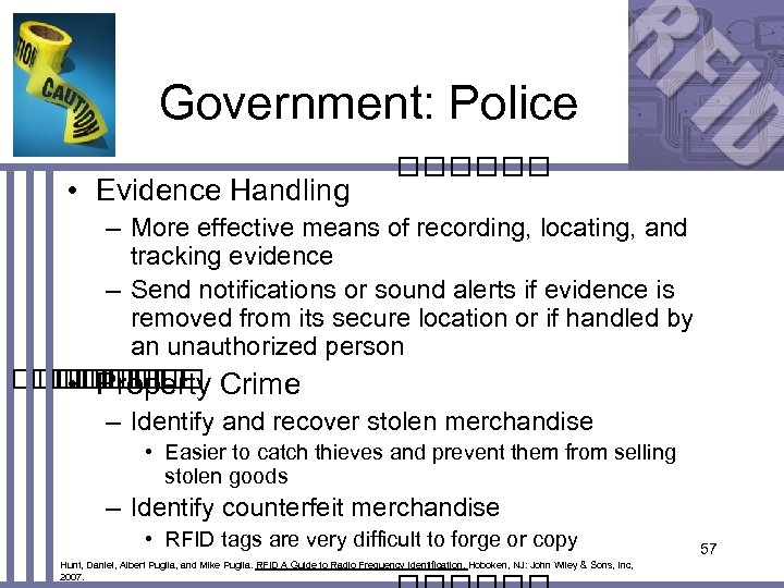 Government: Police • Evidence Handling – More effective means of recording, locating, and tracking