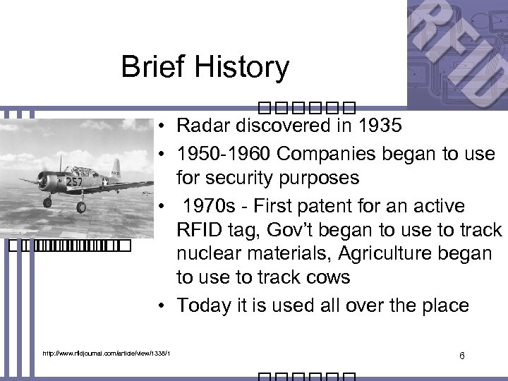 Brief History • Radar discovered in 1935 • 1950 -1960 Companies began to use