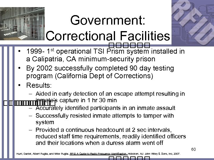 Government: Correctional Facilities • 1999 operational TSI Prism system installed in a Calipatria, CA