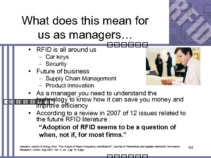 What does this mean for us as managers… • RFID is all around us