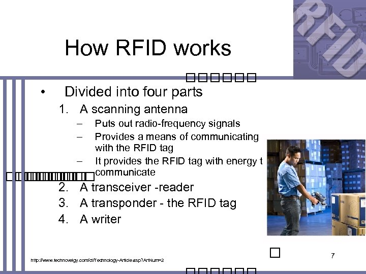 How RFID works • Divided into four parts 1. A scanning antenna – –