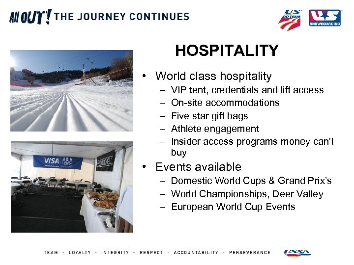 HOSPITALITY • World class hospitality – – – VIP tent, credentials and lift access
