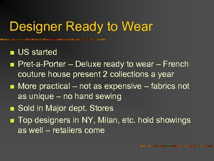 Designer Ready to Wear n n n US started Pret-a-Porter – Deluxe ready to