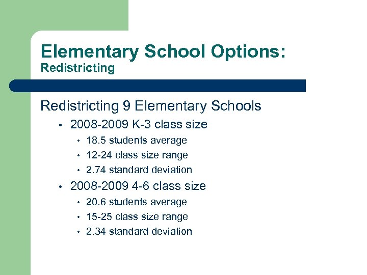 Elementary School Options: Redistricting 9 Elementary Schools • 2008 -2009 K-3 class size •