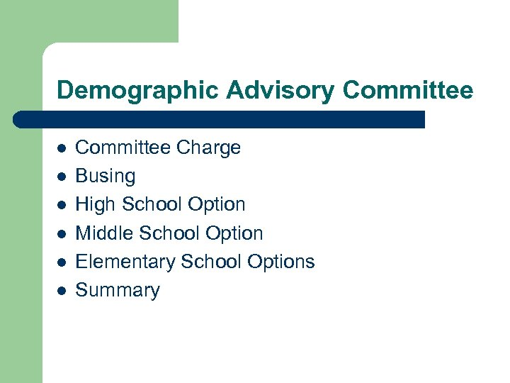 Demographic Advisory Committee l l l Committee Charge Busing High School Option Middle School