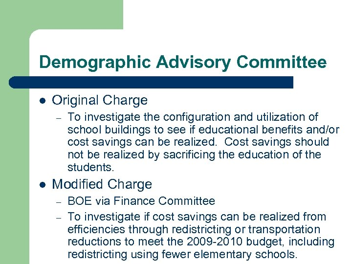 Demographic Advisory Committee l Original Charge – l To investigate the configuration and utilization