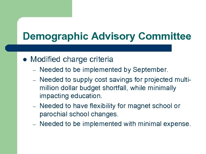 Demographic Advisory Committee l Modified charge criteria – – Needed to be implemented by