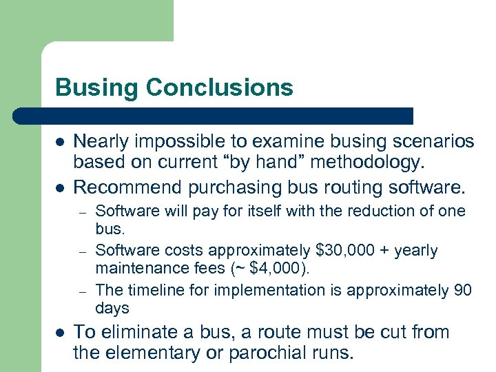 """Busing Conclusions l l Nearly impossible to examine busing scenarios based on current """"by"""