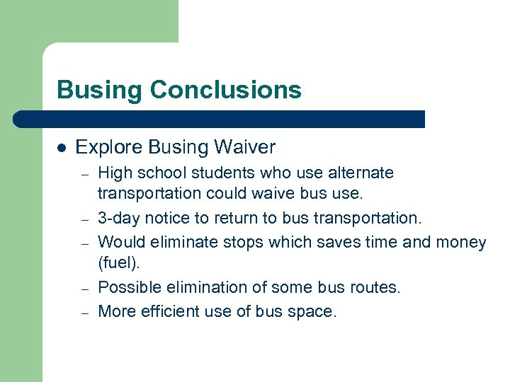 Busing Conclusions l Explore Busing Waiver – – – High school students who use