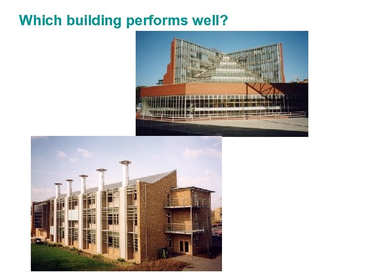 Which building performs well?