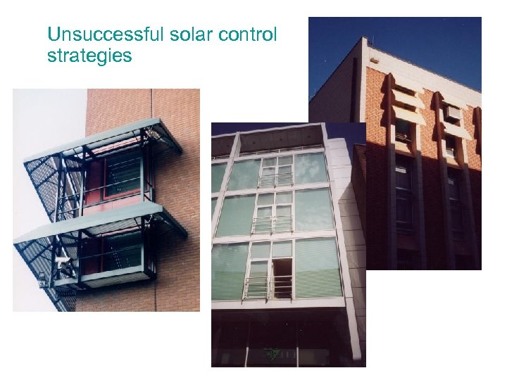 Unsuccessful solar control strategies