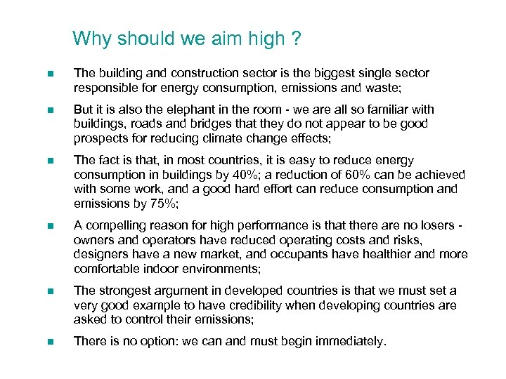 Why should we aim high ? n The building and construction sector is the