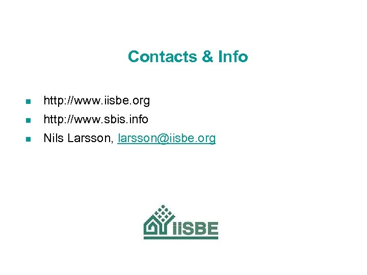 Contacts & Info n http: //www. iisbe. org n http: //www. sbis. info n