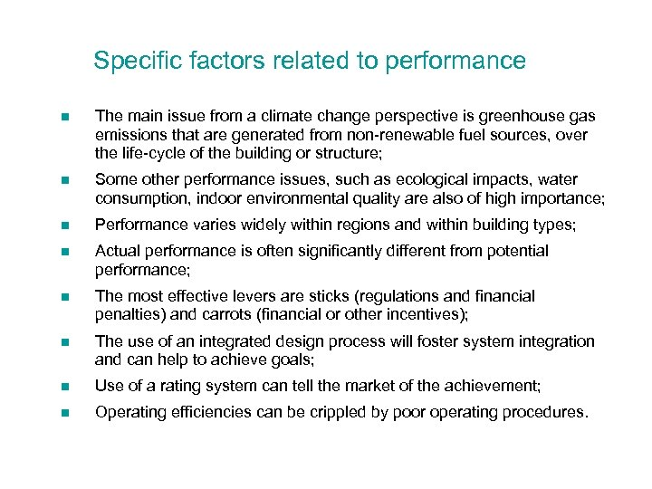 Specific factors related to performance n The main issue from a climate change perspective
