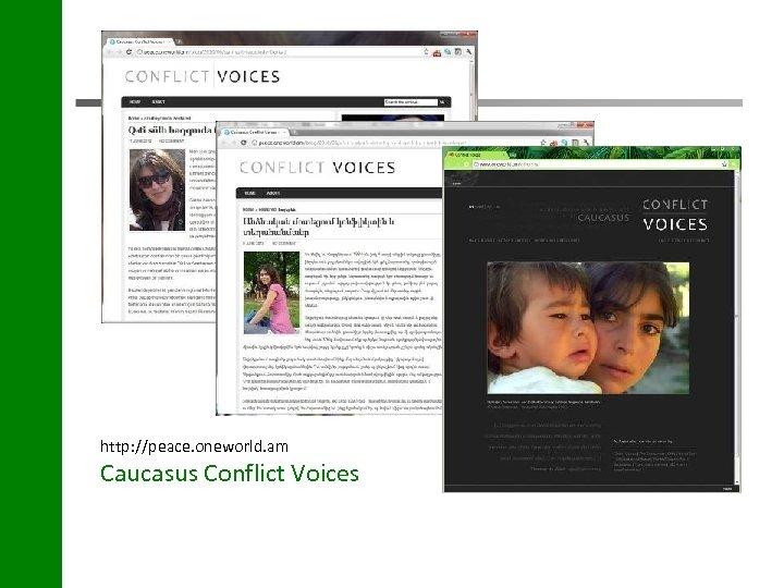 http: //peace. oneworld. am Caucasus Conflict Voices