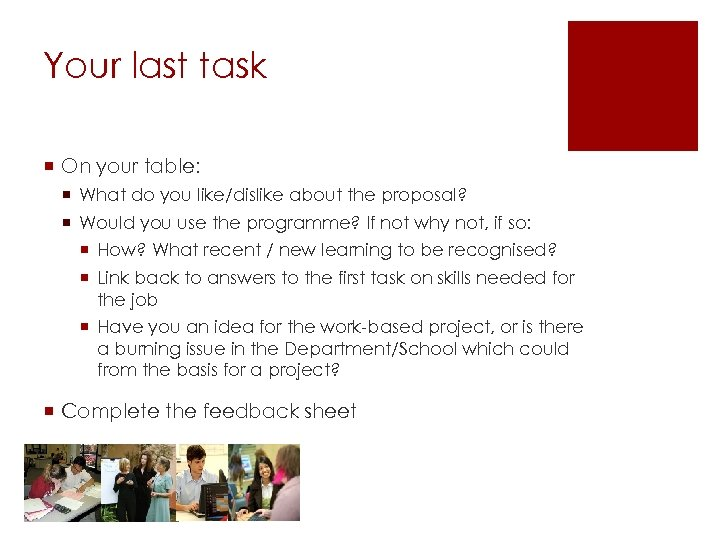 Your last task ¡ On your table: ¡ What do you like/dislike about the