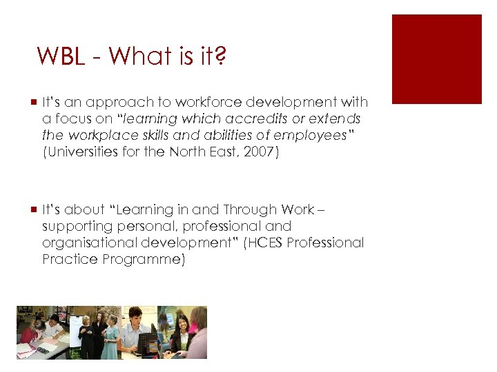 WBL - What is it? ¡ It's an approach to workforce development with a