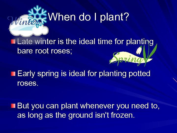 When do I plant? Late winter is the ideal time for planting bare root