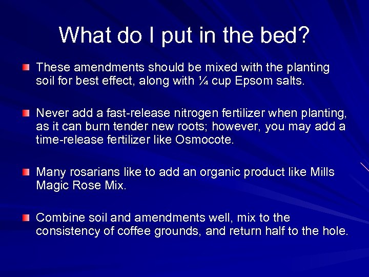 What do I put in the bed? These amendments should be mixed with the