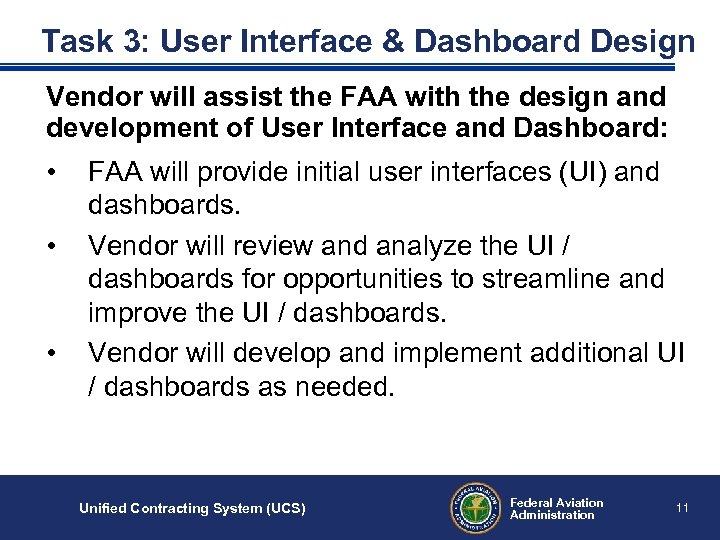 Task 3: User Interface & Dashboard Design Vendor will assist the FAA with the