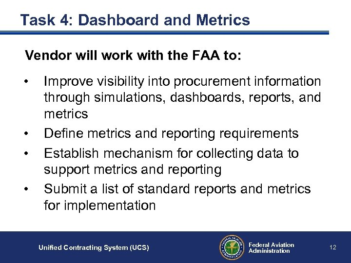 Task 4: Dashboard and Metrics Vendor will work with the FAA to: • •