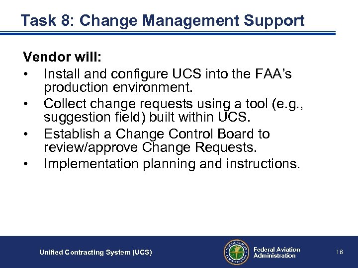 Task 8: Change Management Support Vendor will: • Install and configure UCS into the