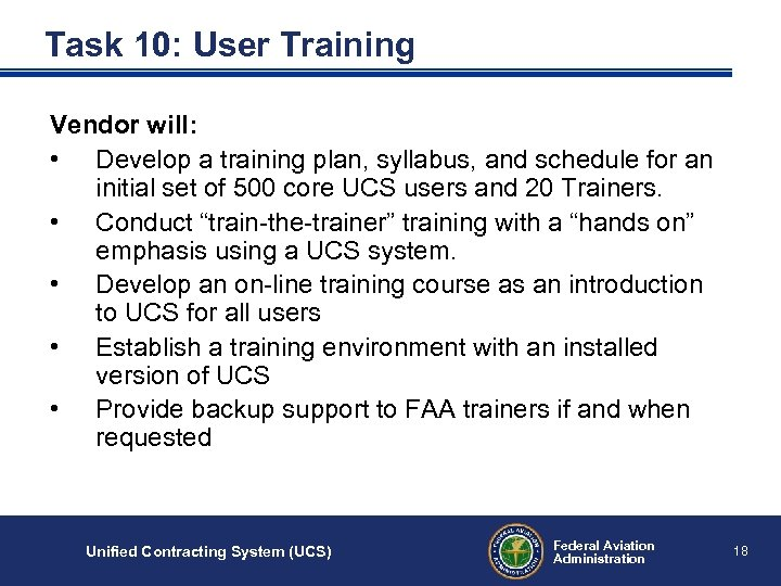 Task 10: User Training Vendor will: • Develop a training plan, syllabus, and schedule