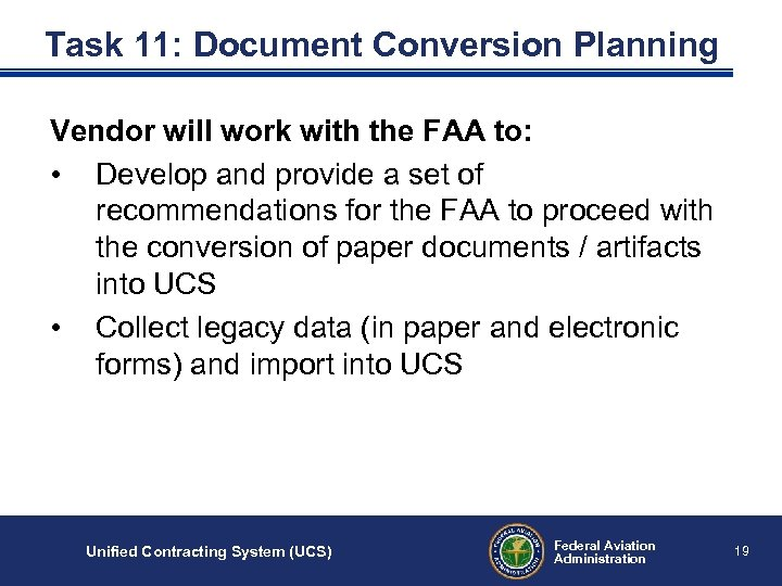 Task 11: Document Conversion Planning Vendor will work with the FAA to: • Develop