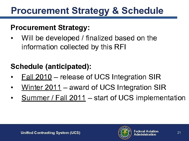 Procurement Strategy & Schedule Procurement Strategy: • Will be developed / finalized based on