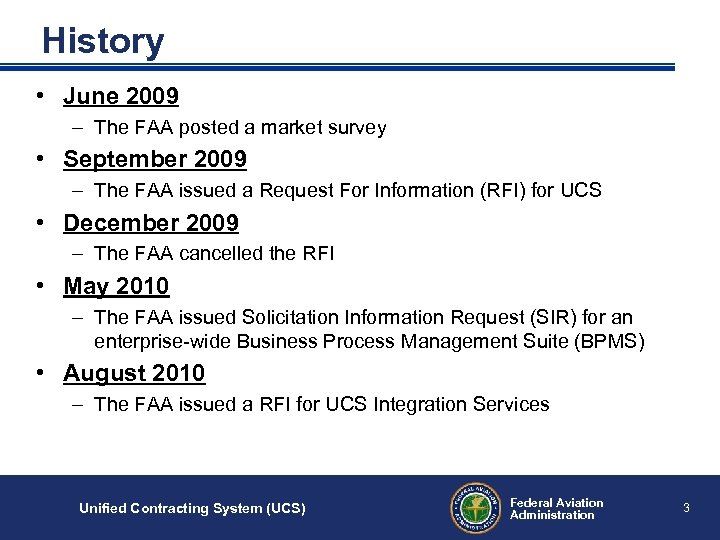 History • June 2009 – The FAA posted a market survey • September 2009