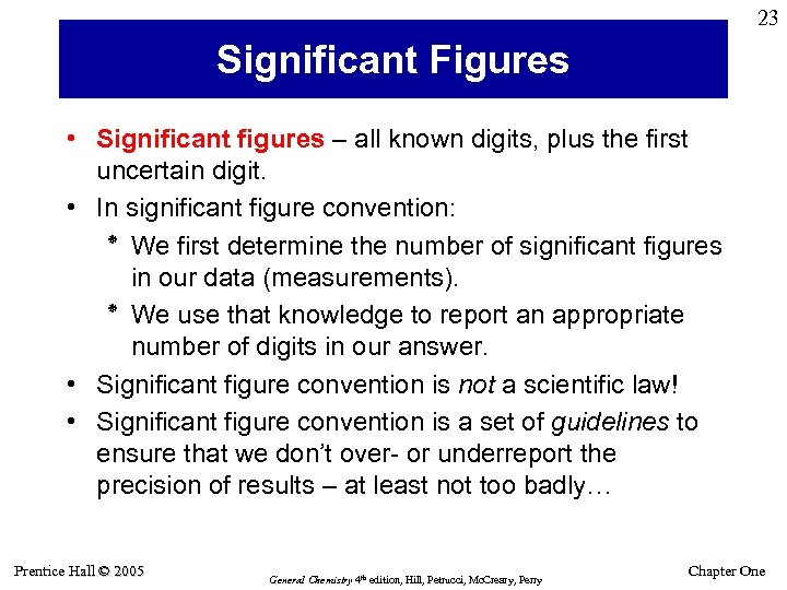 23 Significant Figures • Significant figures – all known digits, plus the first uncertain
