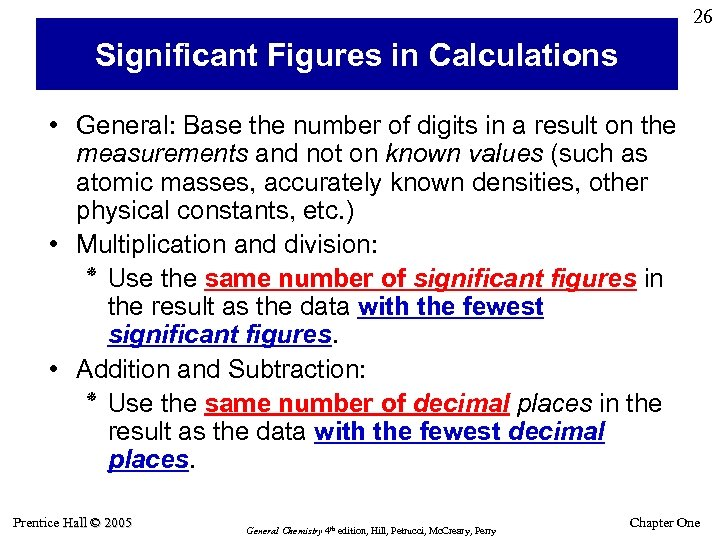 26 Significant Figures in Calculations • General: Base the number of digits in a