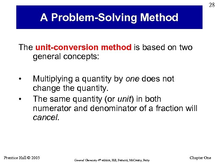 28 A Problem-Solving Method The unit-conversion method is based on two general concepts: •