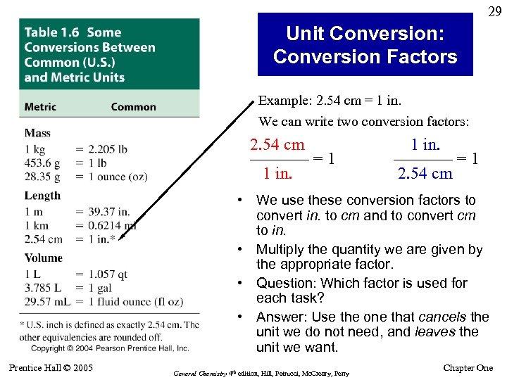 29 Unit Conversion: Conversion Factors Example: 2. 54 cm = 1 in. We can