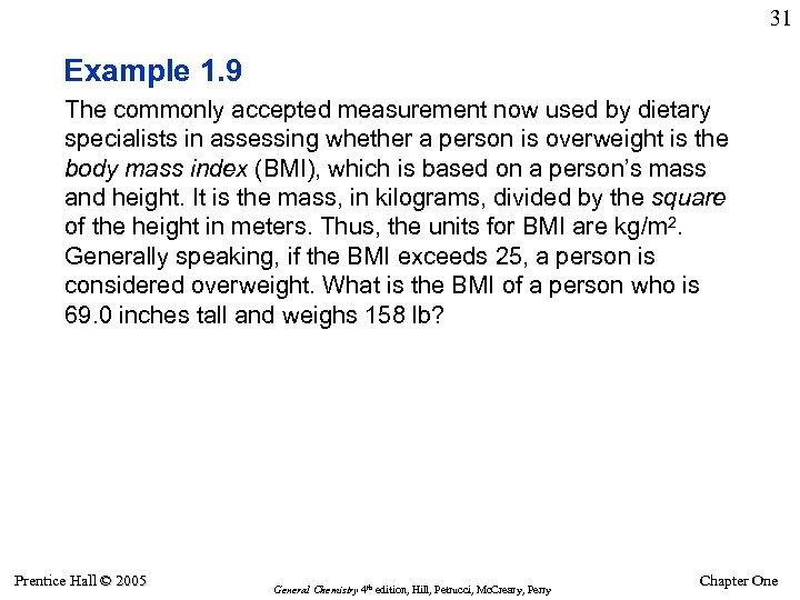 31 Example 1. 9 The commonly accepted measurement now used by dietary specialists in