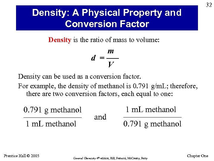 32 Density: A Physical Property and Conversion Factor Density is the ratio of mass