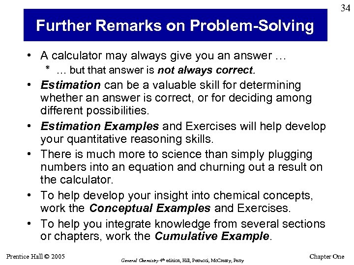 34 Further Remarks on Problem-Solving • A calculator may always give you an answer