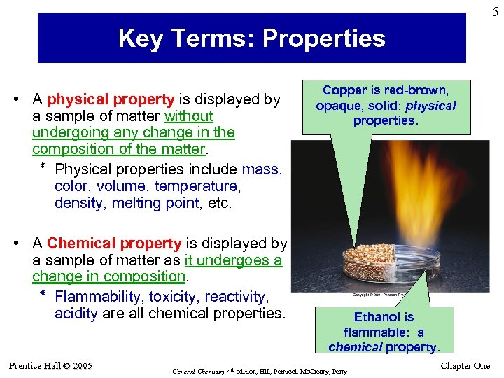 5 Key Terms: Properties • A physical property is displayed by a sample of