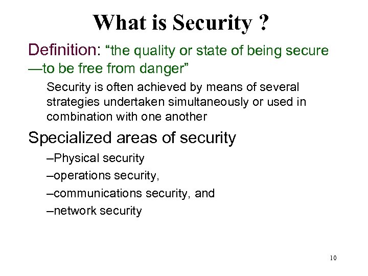 "What is Security ? Definition: ""the quality or state of being secure —to be"