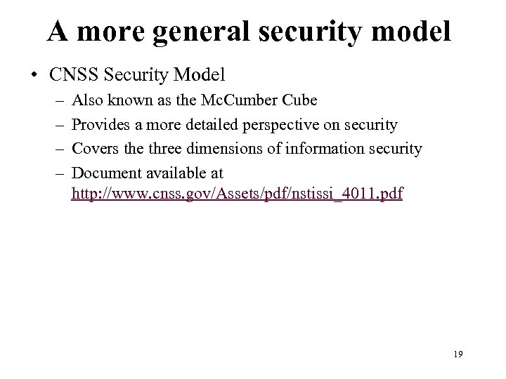 A more general security model • CNSS Security Model – – Also known as