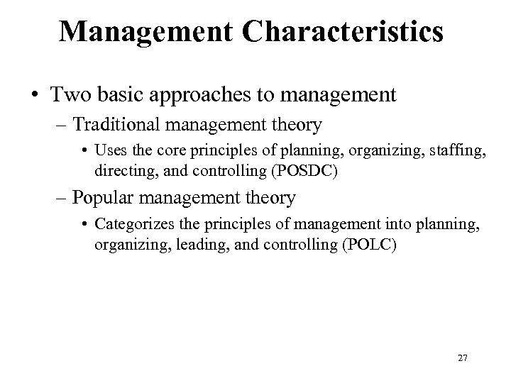 Management Characteristics • Two basic approaches to management – Traditional management theory • Uses