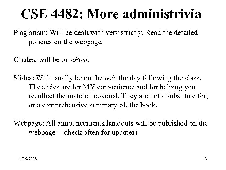 CSE 4482: More administrivia Plagiarism: Will be dealt with very strictly. Read the detailed