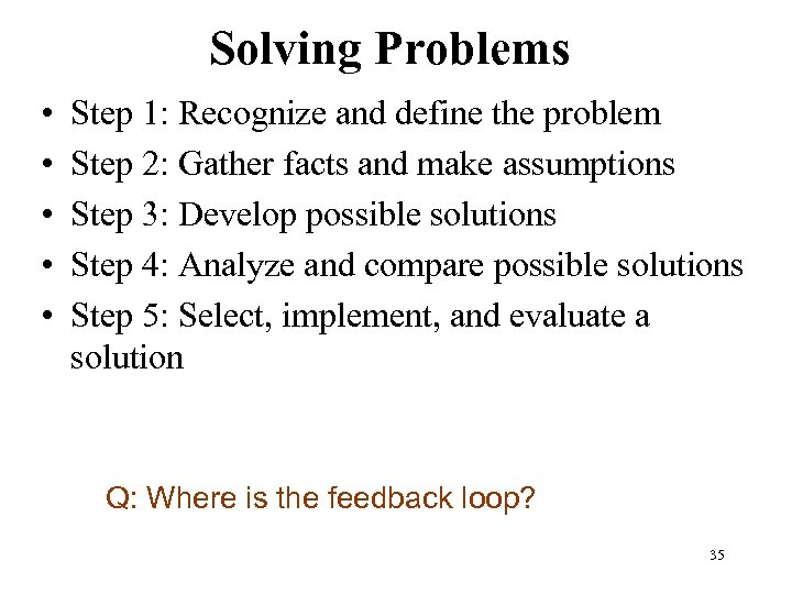 Solving Problems • • • Step 1: Recognize and define the problem Step 2: