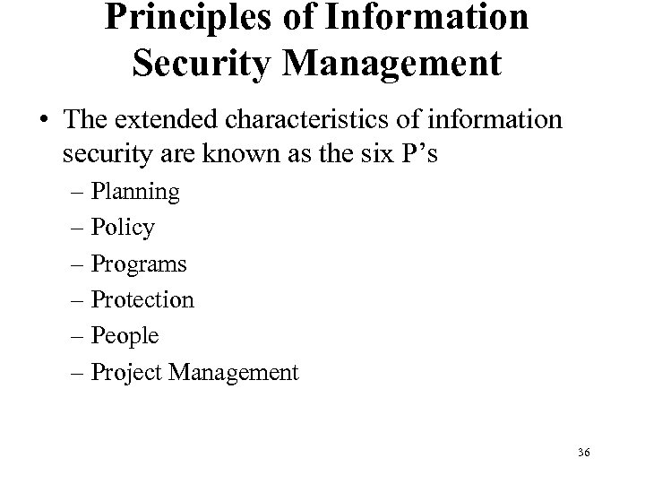 Principles of Information Security Management • The extended characteristics of information security are known